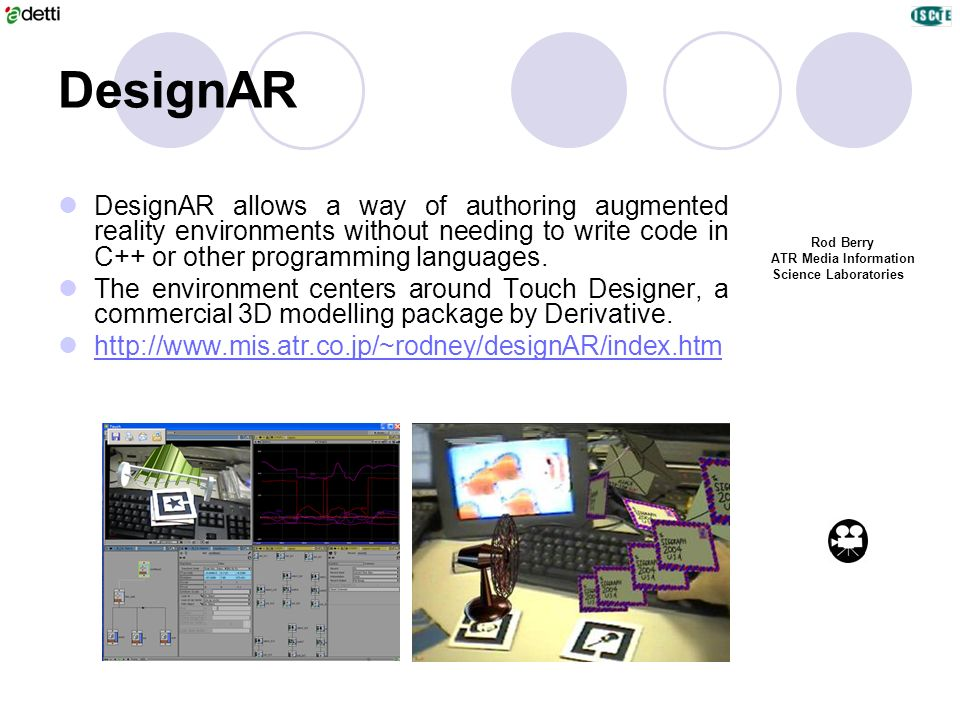 DesignAR DesignAR allows a way of authoring augmented reality environments without needing to write code in C++ or other programming languages.