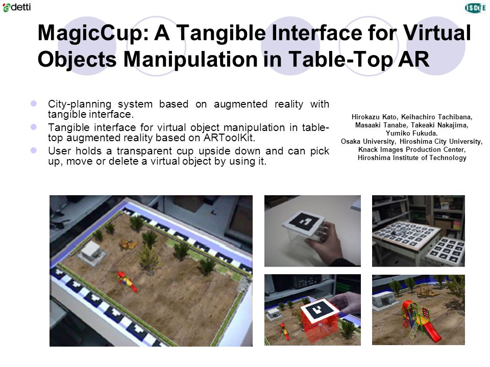 MagicCup: A Tangible Interface for Virtual Objects Manipulation in Table-Top AR