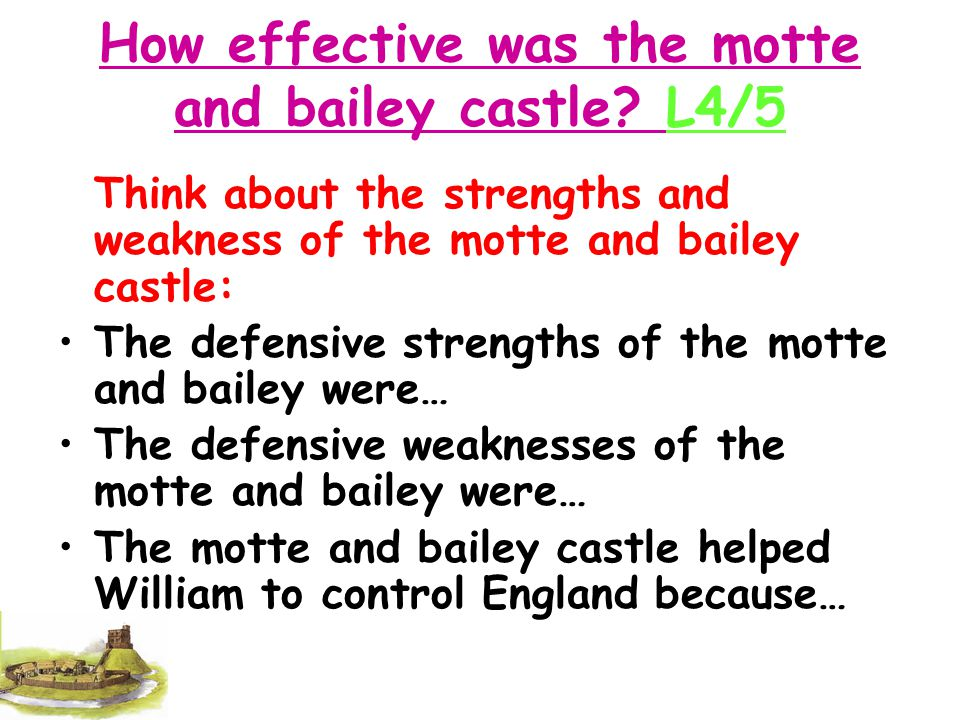 How effective was the motte and bailey castle L4/5