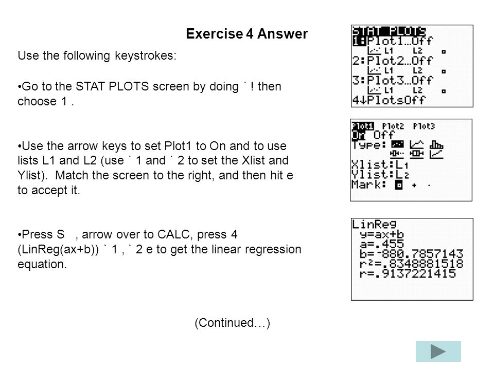 Exercise 4 Answer Use the following keystrokes: