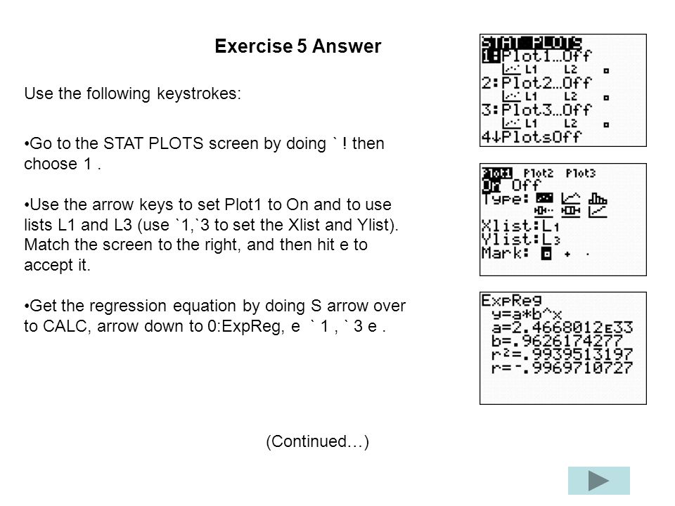 Exercise 5 Answer Use the following keystrokes: