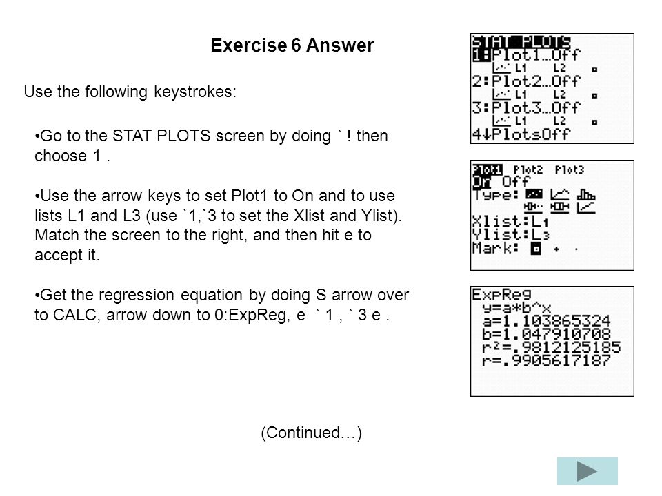 Exercise 6 Answer Use the following keystrokes: