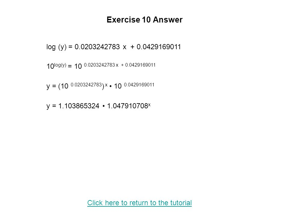 Exercise 10 Answer log (y) = 0.0203242783 x + 0.0429169011