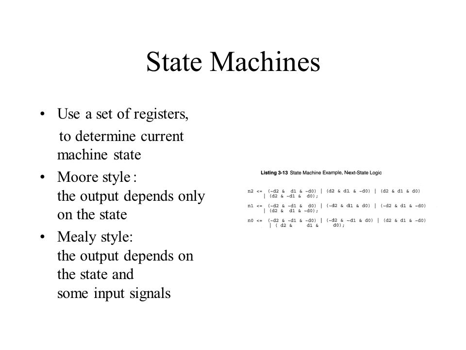 State Machines Use a set of registers,