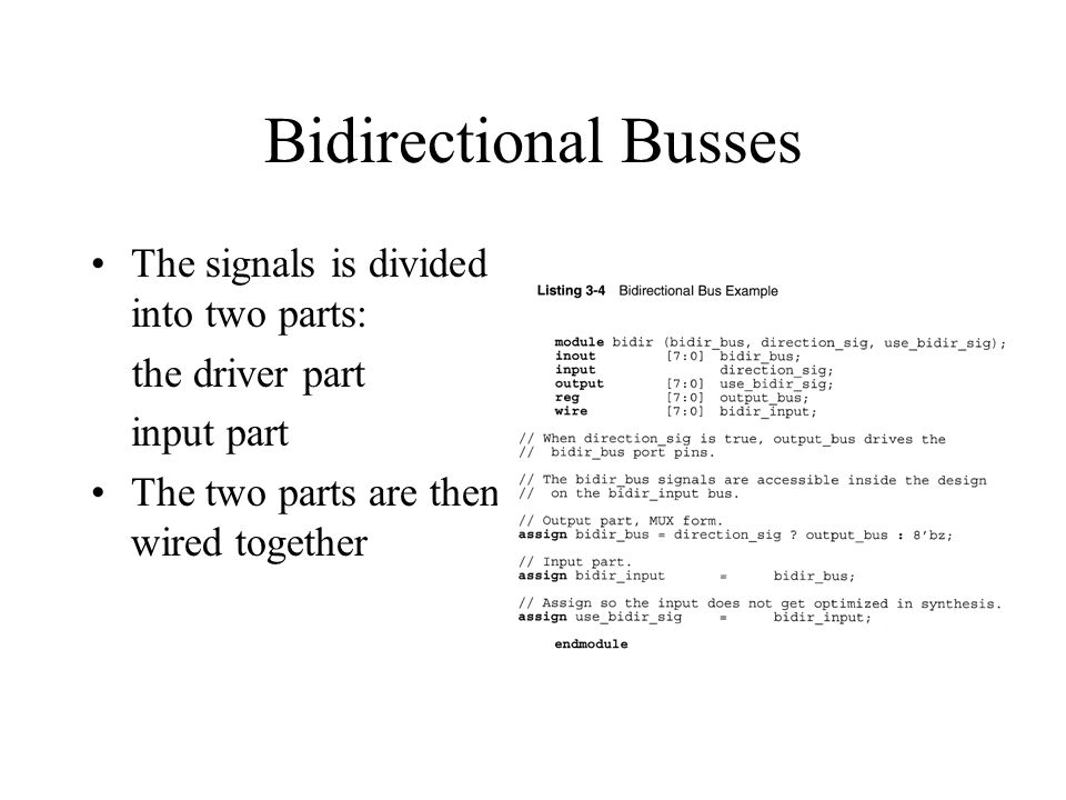 Bidirectional Busses The signals is divided into two parts: