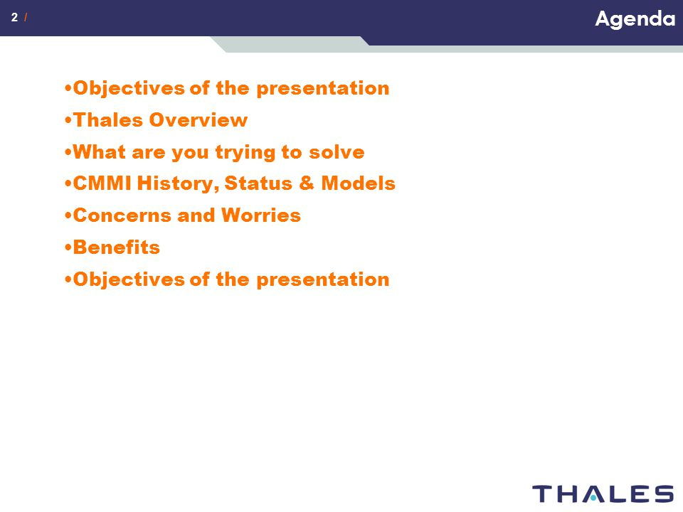 Agenda Objectives of the presentation Thales Overview