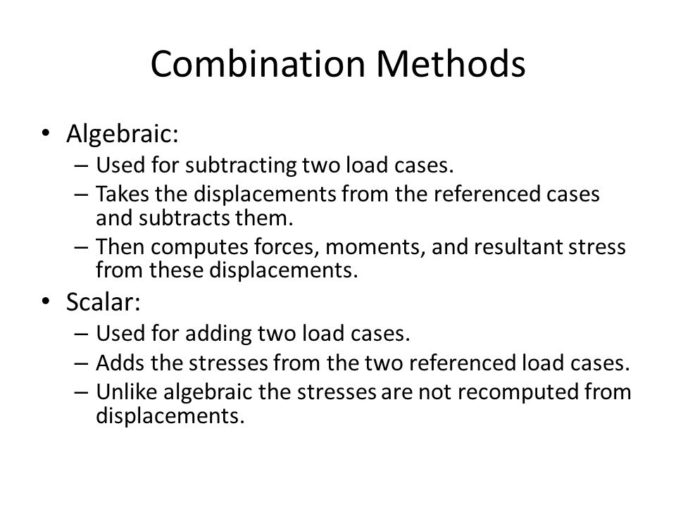 Combination Methods Algebraic: Scalar: