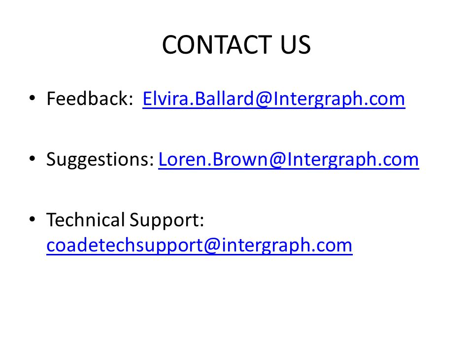 CONTACT US Feedback: Elvira.Ballard@Intergraph.com