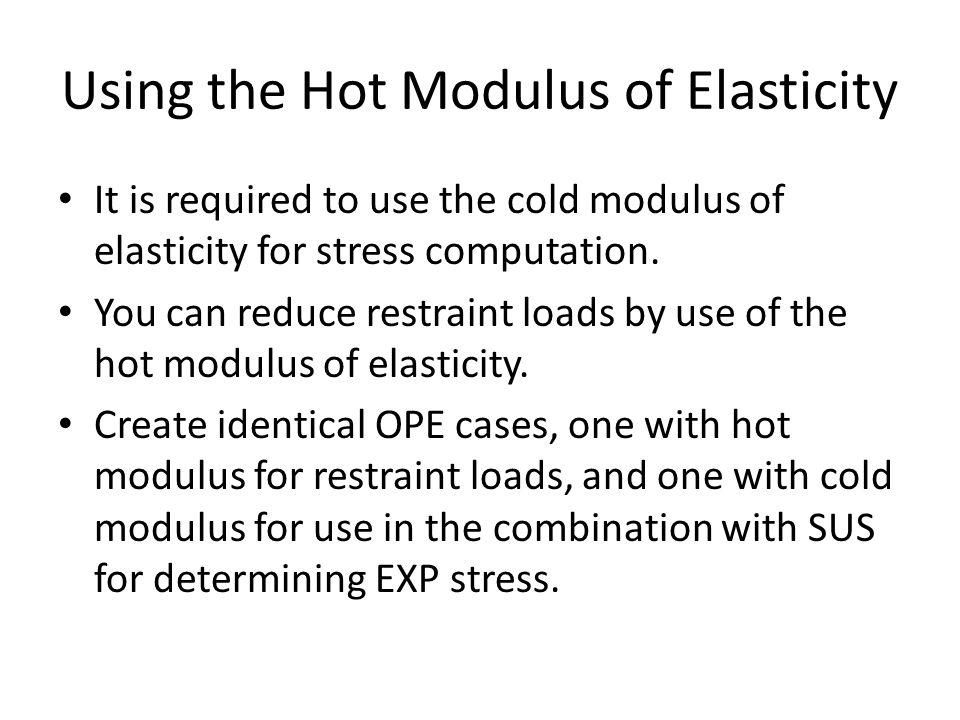 Using the Hot Modulus of Elasticity