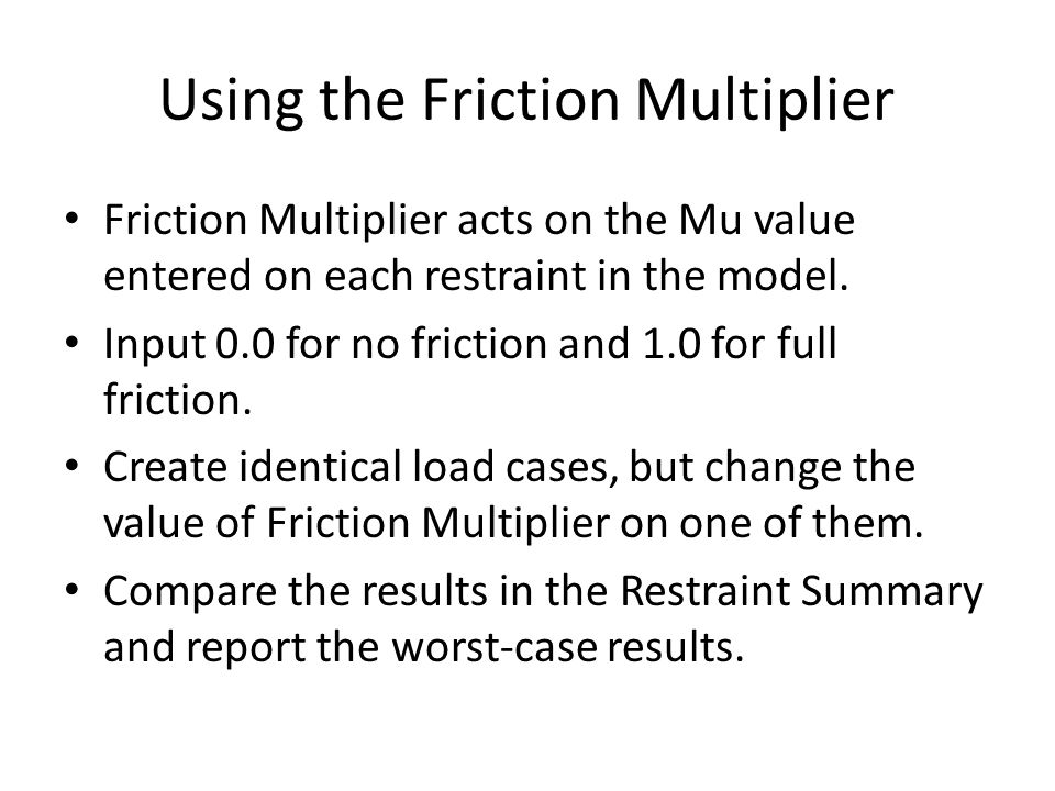 Using the Friction Multiplier