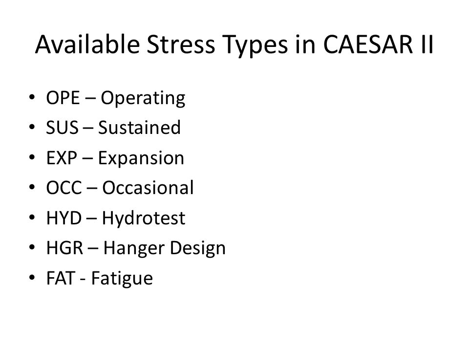 Available Stress Types in CAESAR II