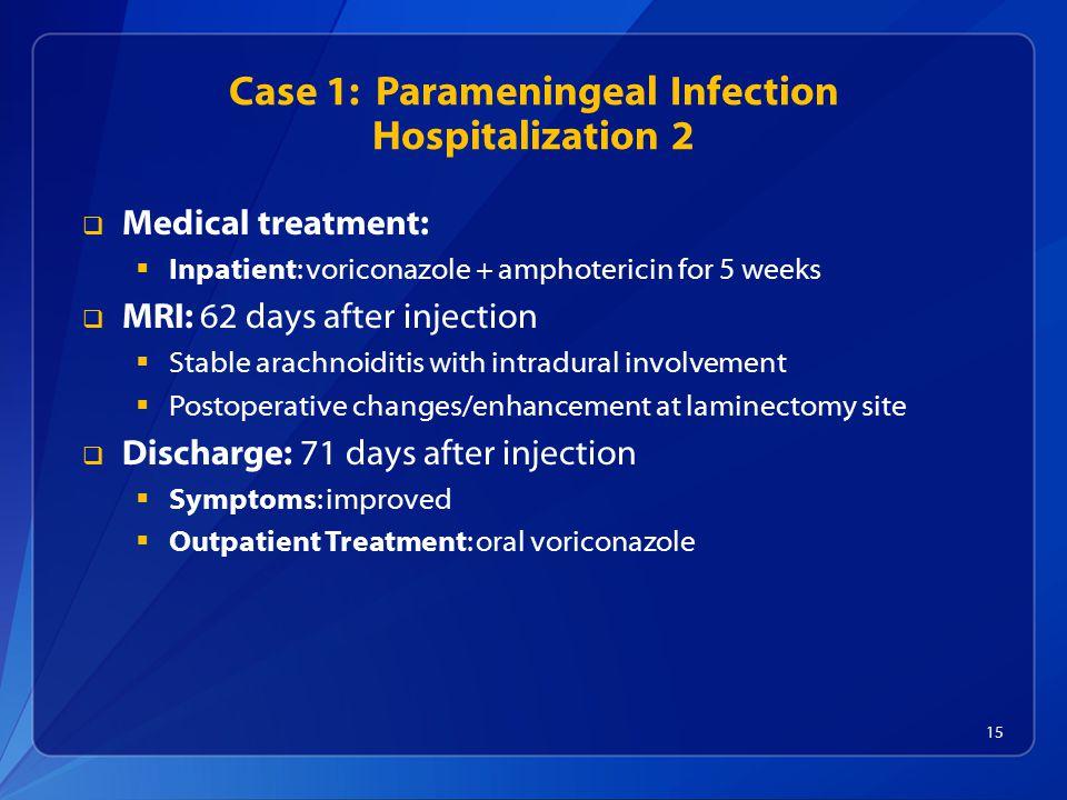 Case 1: Parameningeal Infection Hospitalization 2