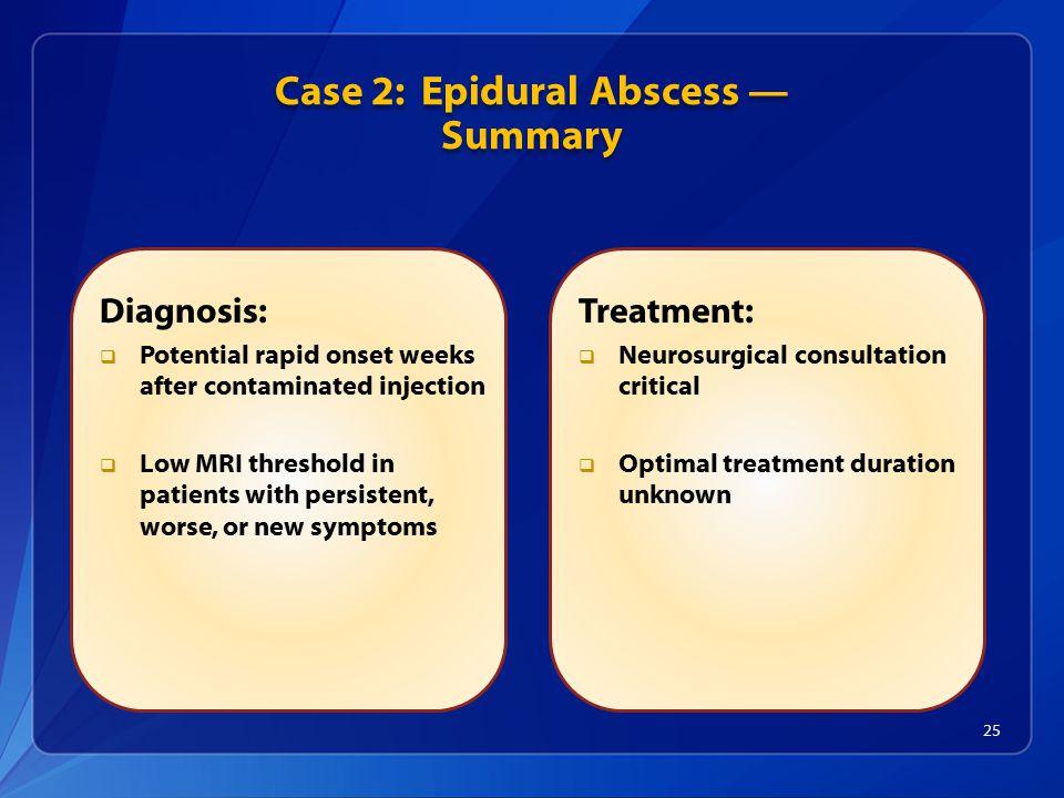 Case 2: Epidural Abscess — Summary