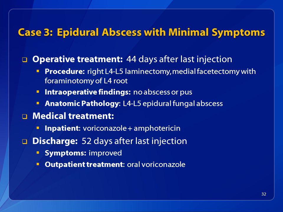 Case 3: Epidural Abscess with Minimal Symptoms