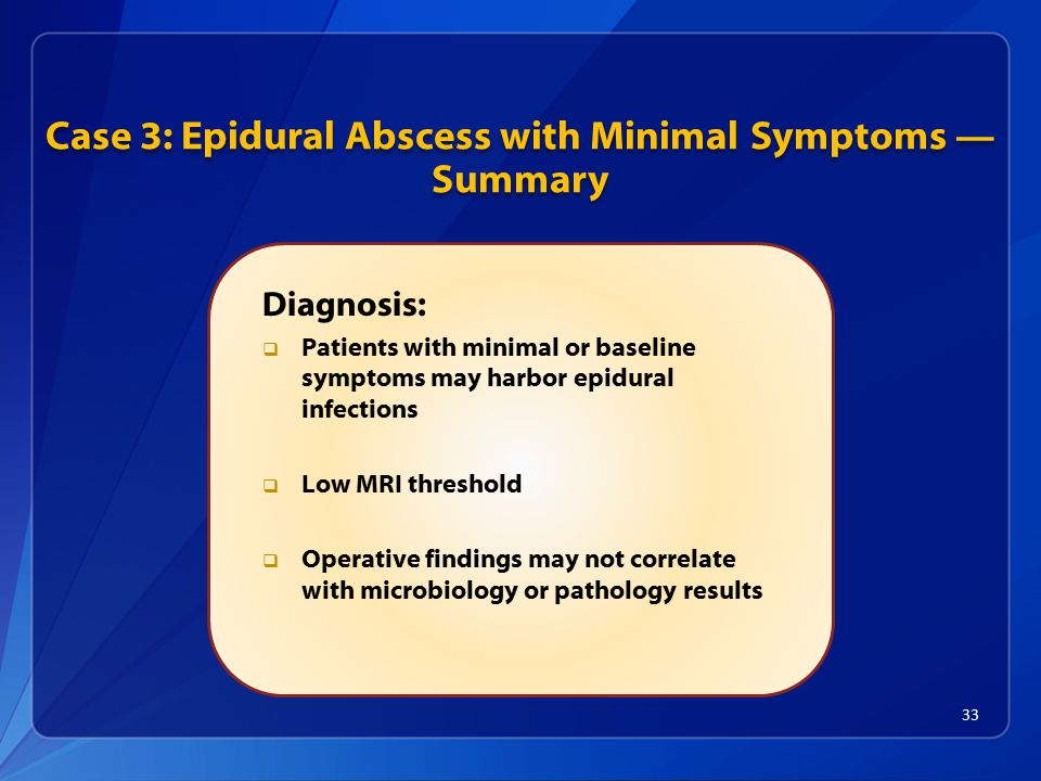 Case 3: Epidural Abscess with Minimal Symptoms — Summary