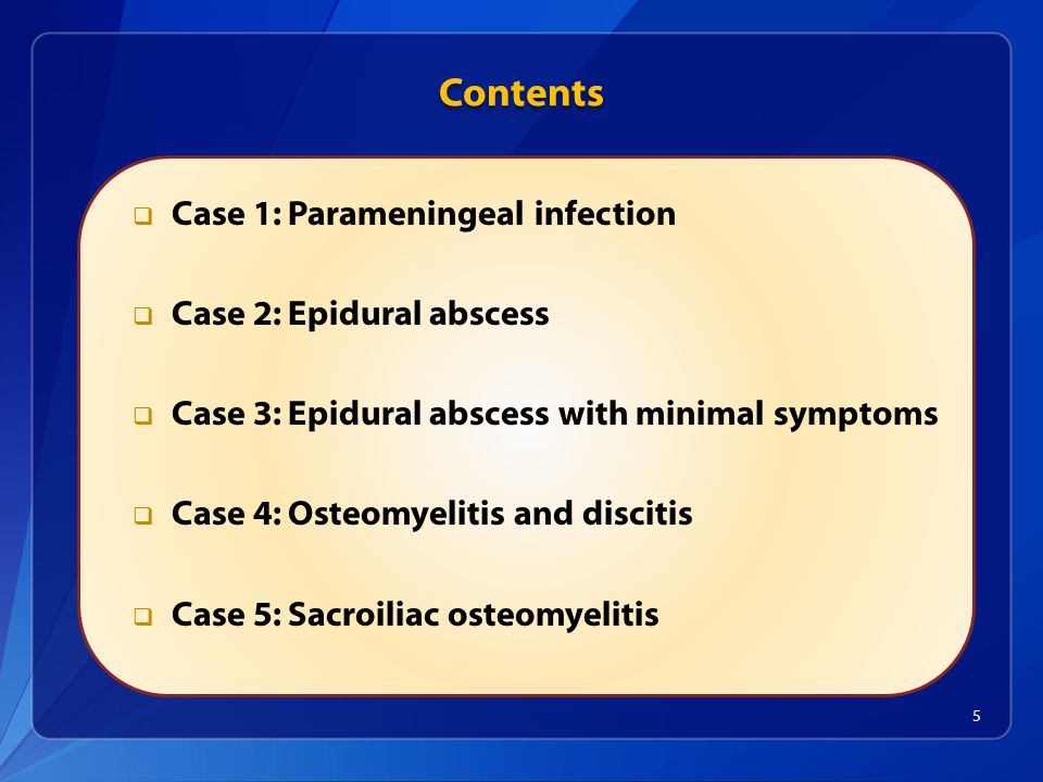 Contents Case 1: Parameningeal infection Case 2: Epidural abscess