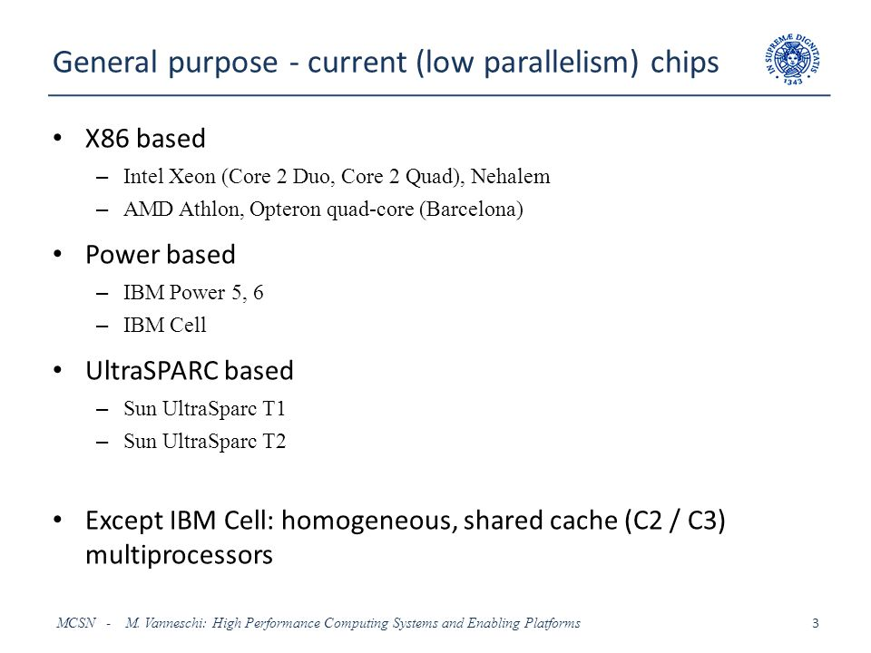 General purpose - current (low parallelism) chips