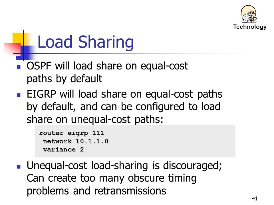 Load Sharing OSPF will load share on equal-cost paths by default