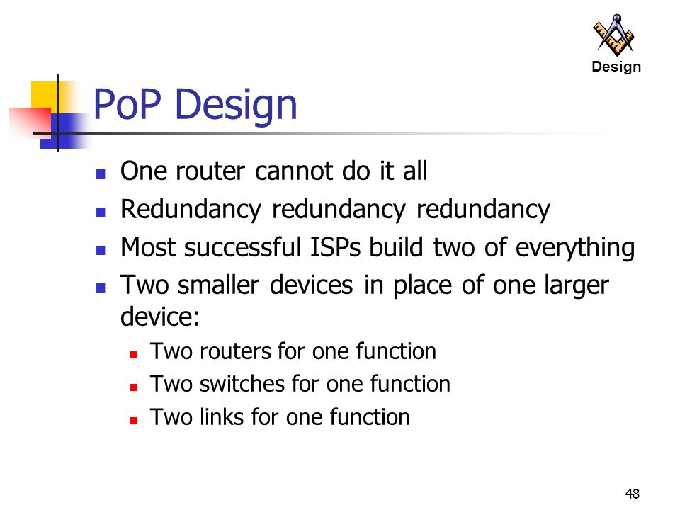PoP Design One router cannot do it all