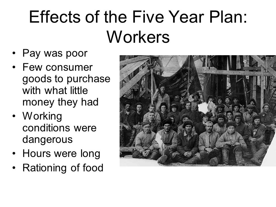 Effects of the Five Year Plan: Workers