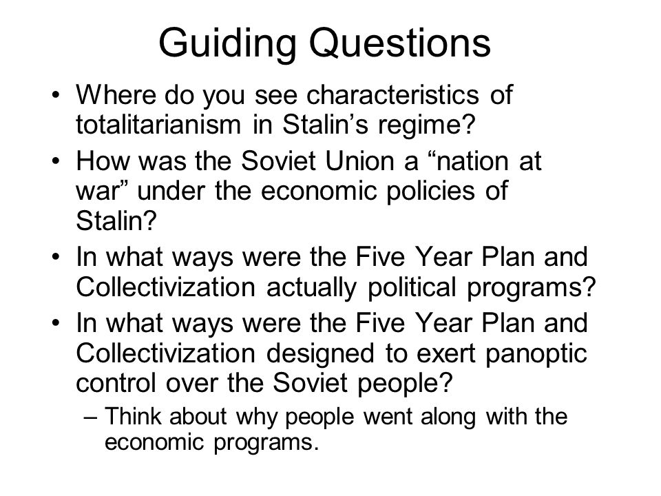 Guiding Questions Where do you see characteristics of totalitarianism in Stalin's regime