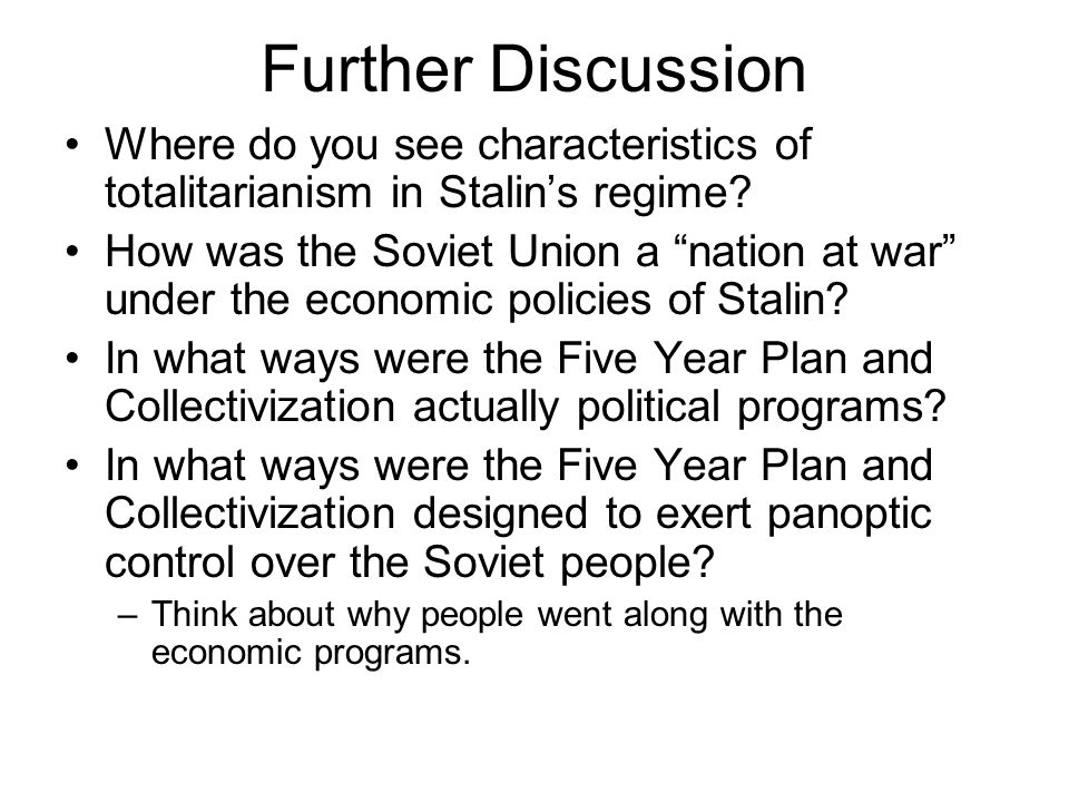 Further Discussion Where do you see characteristics of totalitarianism in Stalin's regime