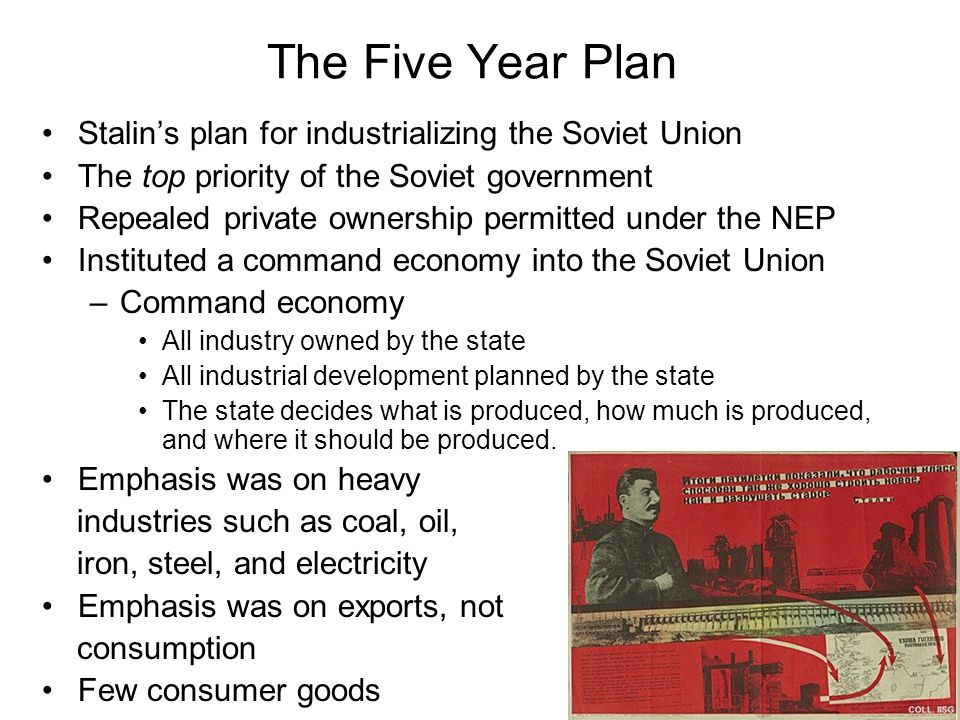 The Five Year Plan Stalin's plan for industrializing the Soviet Union