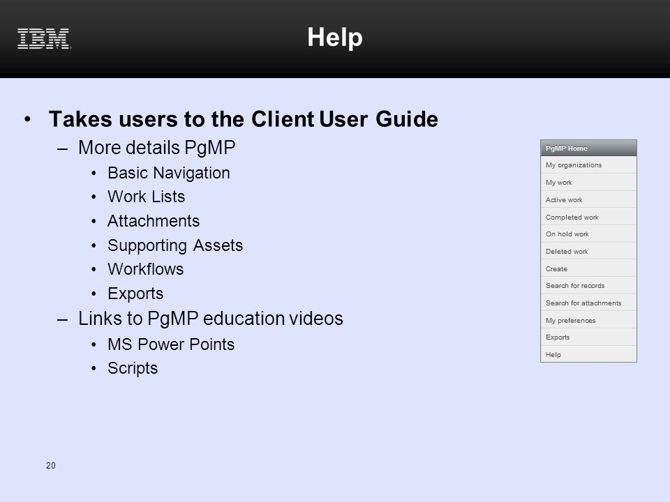 Help Takes users to the Client User Guide More details PgMP