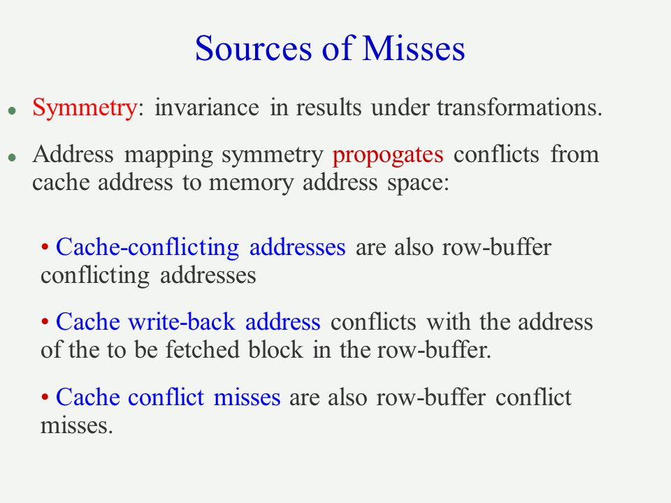 Sources of Misses Symmetry: invariance in results under transformations.