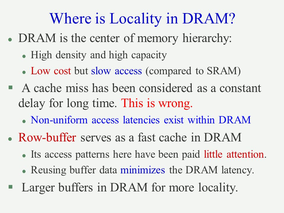 Where is Locality in DRAM
