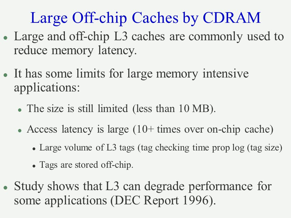 Large Off-chip Caches by CDRAM