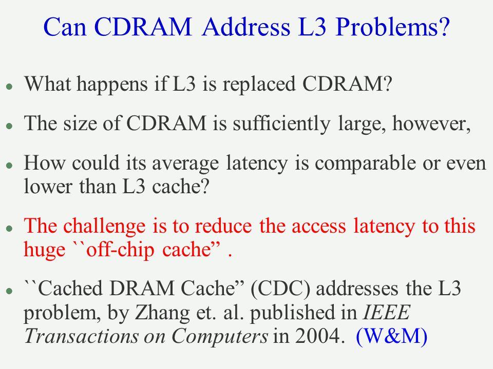 Can CDRAM Address L3 Problems