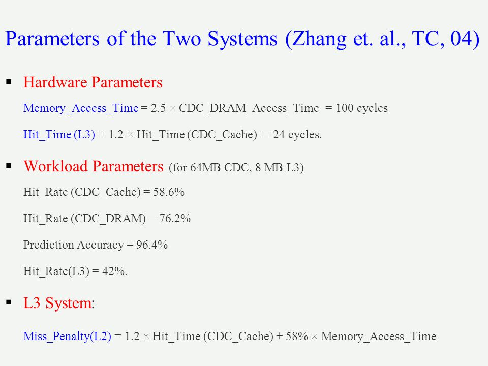 Parameters of the Two Systems (Zhang et. al., TC, 04)