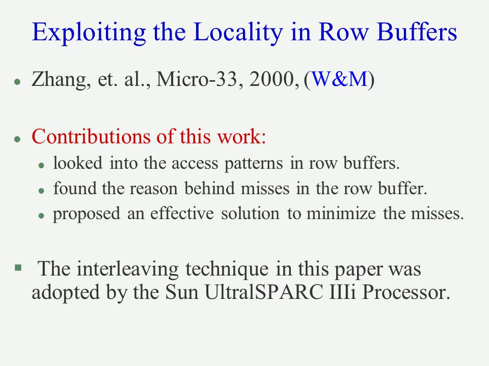 Exploiting the Locality in Row Buffers