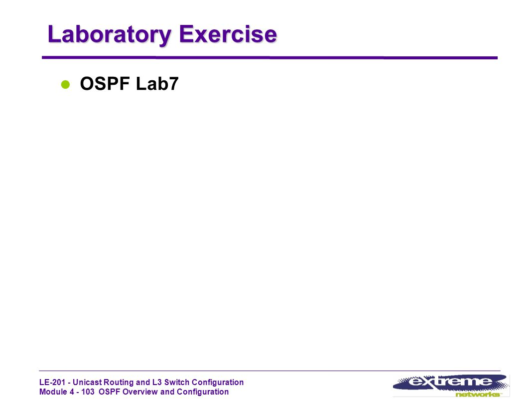 Laboratory Exercise OSPF Lab7 LE-201 - STUDENT GUIDE Rev1.2_Oct99