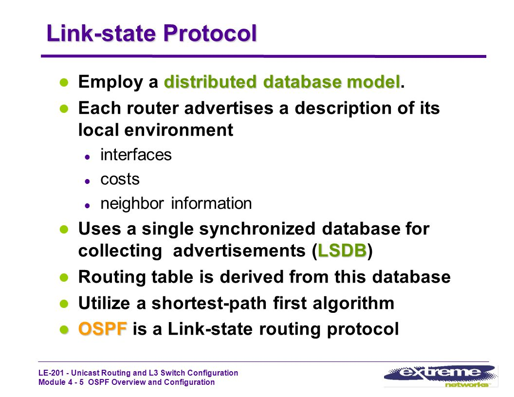 Link-state Protocol Employ a distributed database model.