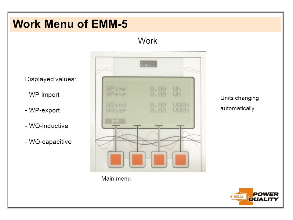 Work Menu of EMM-5 Work Displayed values: WP-import WP-export