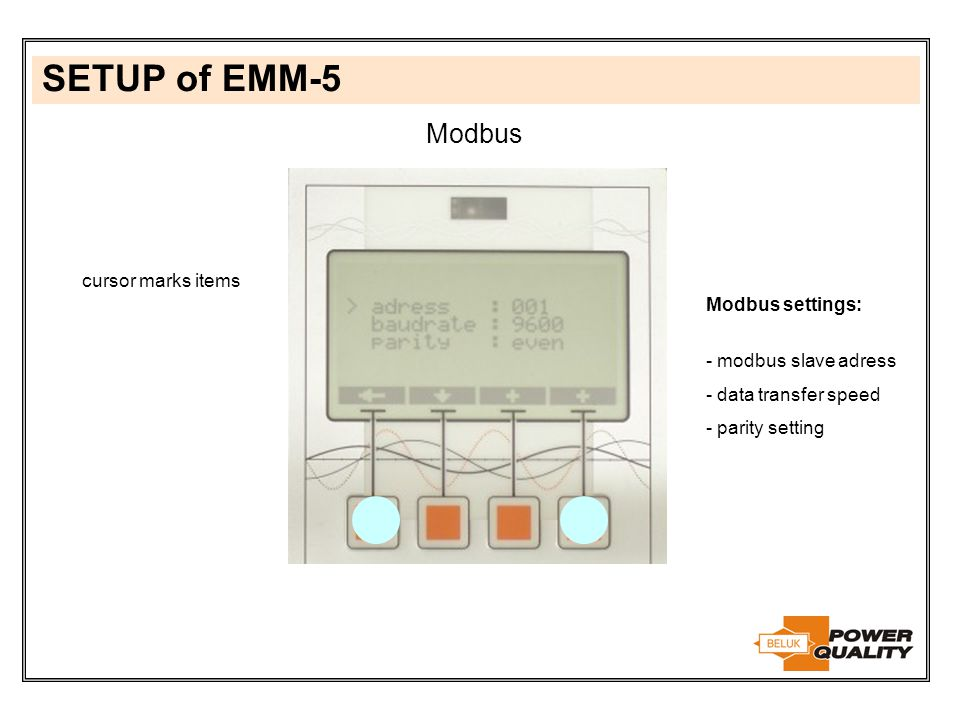 SETUP of EMM-5 Modbus cursor marks items Modbus settings: