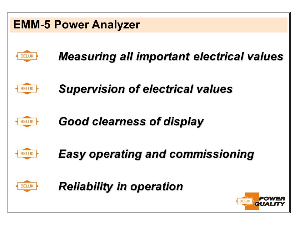 EMM-5 Power Analyzer Measuring all important electrical values. Supervision of electrical values. Good clearness of display.