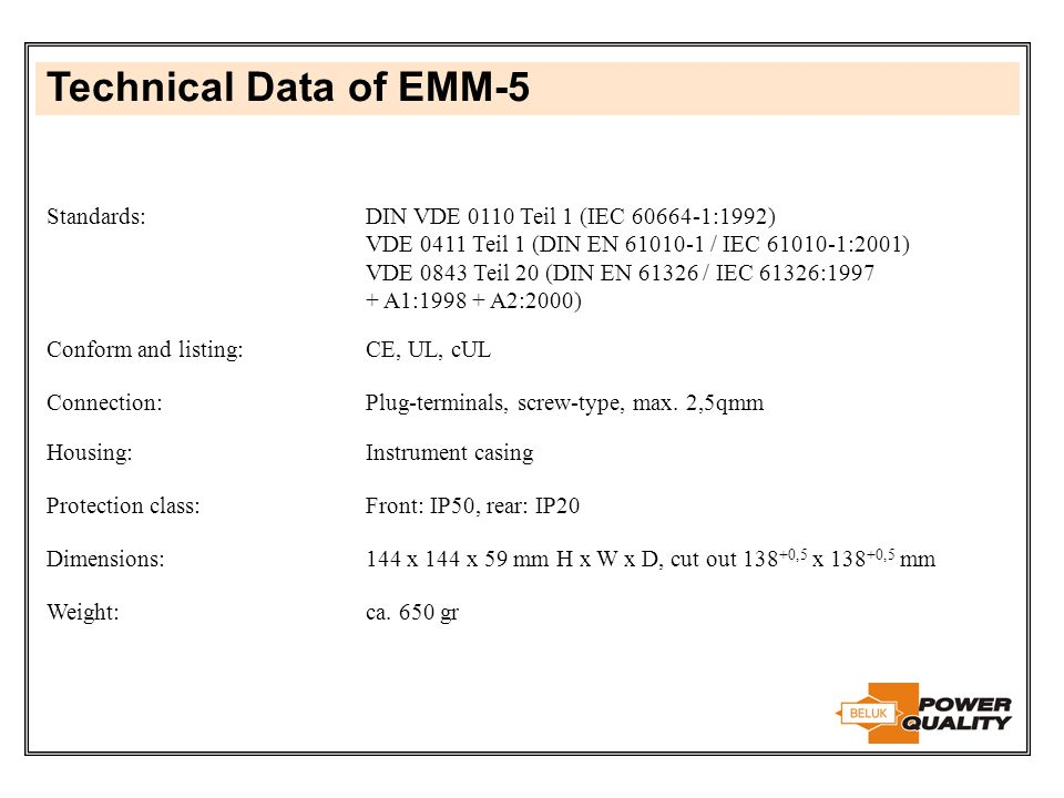 Technical Data of EMM-5 Standards: DIN VDE 0110 Teil 1 (IEC 60664-1:1992) VDE 0411 Teil 1 (DIN EN 61010-1 / IEC 61010-1:2001)