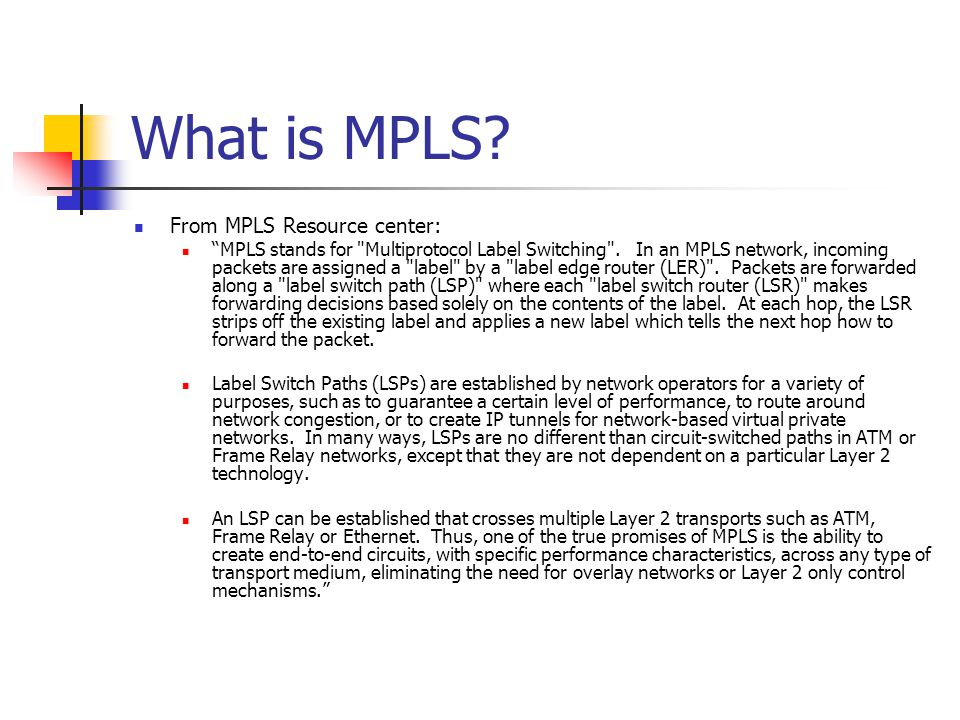 What is MPLS From MPLS Resource center:
