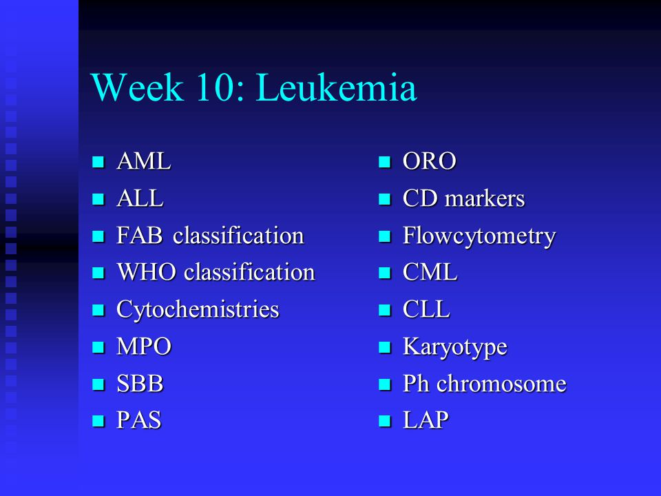Week 10: Leukemia AML ALL FAB classification WHO classification