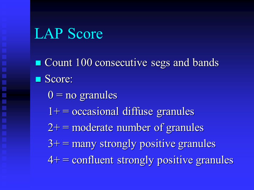 LAP Score Count 100 consecutive segs and bands Score: 0 = no granules