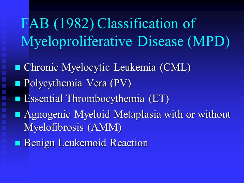 FAB (1982) Classification of Myeloproliferative Disease (MPD)