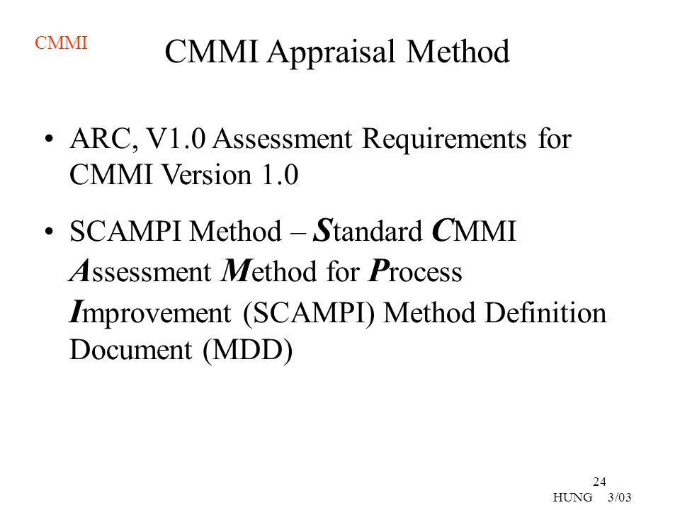 CMMI Appraisal Method ARC, V1.0 Assessment Requirements for CMMI Version 1.0.