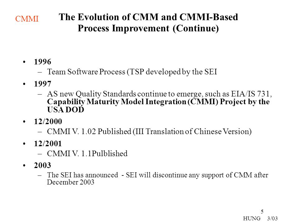 The Evolution of CMM and CMMI-Based Process Improvement (Continue)