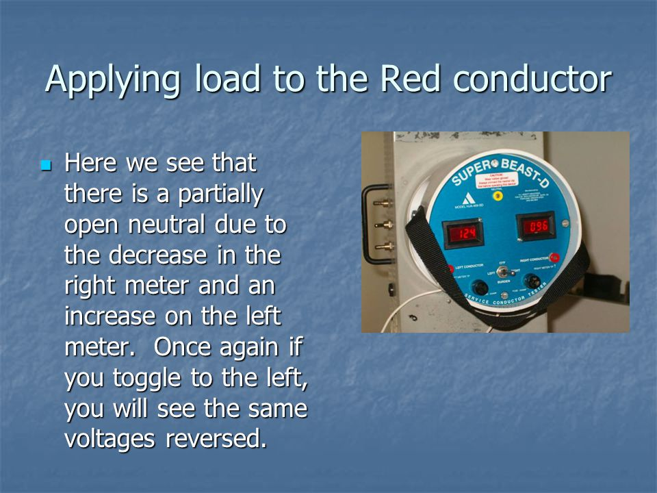 Applying load to the Red conductor