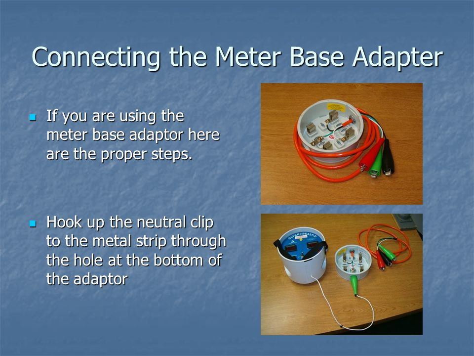 Connecting the Meter Base Adapter