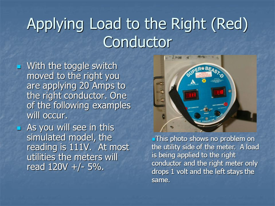 Applying Load to the Right (Red) Conductor