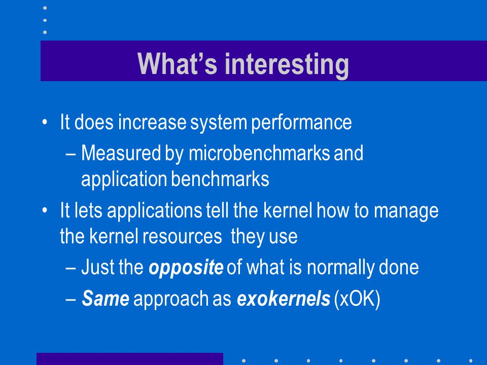 What's interesting It does increase system performance